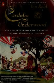 Cover of: Cordelia Underwood, or, The marvelous beginnings of the Moosepath League by Van Reid
