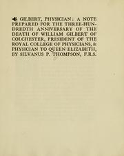 Cover of: Gilbert, physician by Thompson, Silvanus Phillips