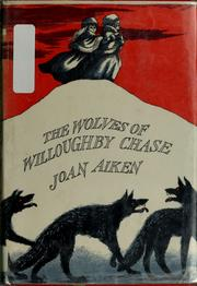Cover of: The wolves of Willoughby Chase by Joan Aiken