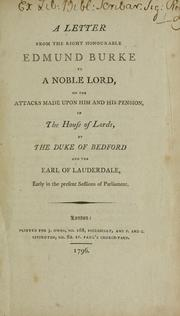 Cover of: A letter from Edmund Burke to a noble lord, on the attacks made upon him and his pension, in the House of Lords by the Duke of Bedford and the Earl of Lauderdale by Edmund Burke
