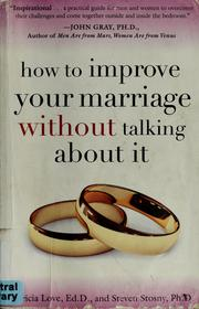 Cover of: How to improve your marriage without talking about it by Patricia Love