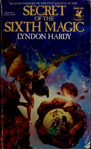 Cover of: Secret of the sixth magic by Lyndon Hardy