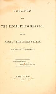 Cover of: Regulations for the recruiting service of the Army of the United States, both regular and volunteer by United States. Adjutant-General&#39;s Office.