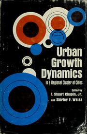 Cover of: Urban growth dynamics in a regional cluster of cities by F. Stuart Chapin Jr., F. Stuart Chapin