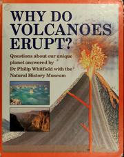 Cover of: Why do volcanoes erupt? by Philip Whitfield, Philip Whitfield