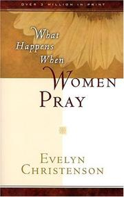 Cover of: What happens when women pray by Evelyn Christenson