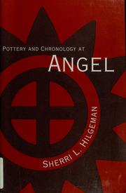 Cover of: Pottery and chronology at Angel by Sherri Lynn Hilgeman