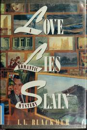 Cover of: Love lies slain by L. L. Blackmur