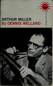 Cover of: Arthur Miller by Dennis Sydney Reginald Welland