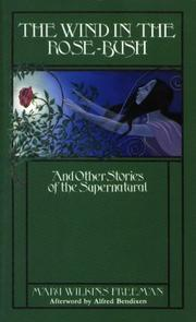 Cover of: The wind in the rose-bush and other stories of the supernatural by Mary Eleanor Wilkins Freeman