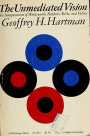 Cover of: The unmediated vision by Geoffrey H. Hartman