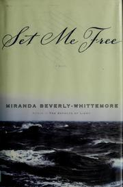 Cover of: Set me free by Miranda Beverly-Whittemore
