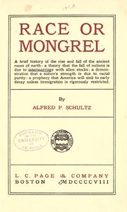 Cover of: Race or mongrel: a brief history of the rise and fall of the ancient races of earth by Alfred Paul Karl Eduard Schultz