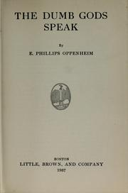 Cover of: The dumb gods speak by E. Phillips Oppenheim