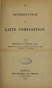 Cover of: An introduction to Latin composition by William Francis Allen