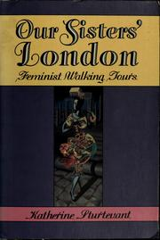 Cover of: Our sisters&#39; London by Katherine Sturtevant