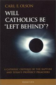"Cover of: Will Catholics be ""left behind""? by Olson, Carl E."