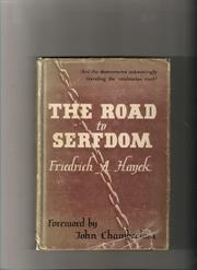 Cover of: The road to serfdom by Friedrich A. von Hayek