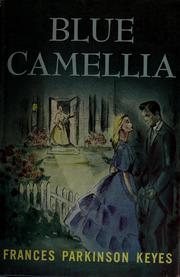 Cover of: Blue Camellia by Frances Parkinson Keyes