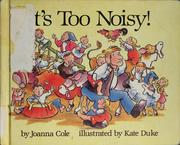 Cover of: It's too noisy! by Joanna Cole
