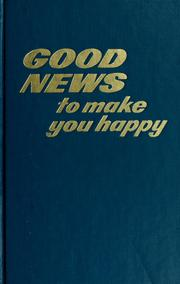 Cover of: Good news to make you happy by Watch Tower Bible and Tract Society of Pennsylvania