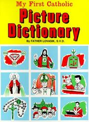 Cover of: My first Catholic Picture Dictionary by Lawrence Lovasik
