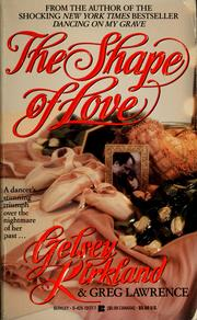 Cover of: The shape of love by Gelsey Kirkland