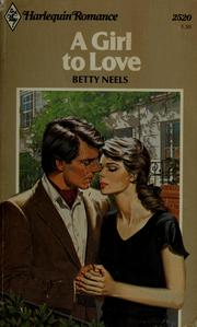 Cover of: A girl to love by Betty Neels
