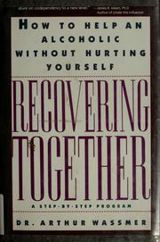 Cover of: Recovering together by Arthur C. Wassmer