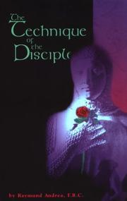 Cover of: The Technique of the disciple by Raymund Andrea