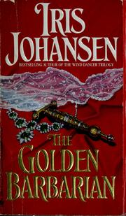 Cover of: The golden barbarian by Iris Johansen