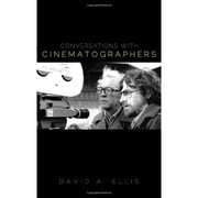 Cover of: Conversations with cinematographers by David A. Ellis