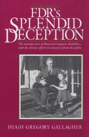 Cover of: Fdr&#39;s Splendid Deception by Hugh Gregory Gallagher