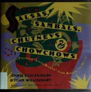 Cover of: Salsas, sambals, chutneys & chowchows by Chris Schlesinger