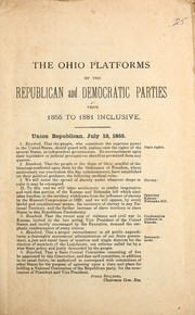 Cover of: The Ohio platforms of the Republican and Democratic parties, from 1855 to 1881 inclusive by Democratic Party (Ohio)