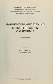 Cover of: Harvesting and drying rough rice in California by Roy Bainer