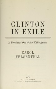 Cover of: Clinton in Exile by Carol Felsenthal