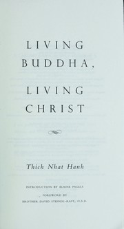 Cover of: Living Buddha, living Christ by Thich Nhat Hanh