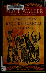 Cover of: Hard times require furious dancing by Alice Walker