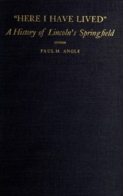 "Cover of: ""Here I have lived"" by Paul M. Angle"