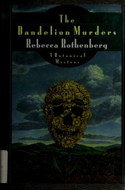 Cover of: The dandelion murders by Rebecca Rothenberg