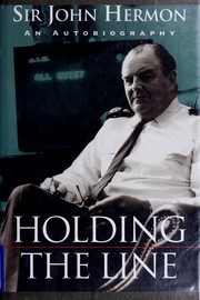 Cover of: Holding the line by Hermon, John C. Sir