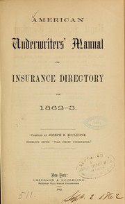 Cover of: American underwriter's manual and insurance directory for 1862-3 by Ecclesine, Joseph B.,