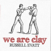 Cover of: We Are Clay by Russell Evatt
