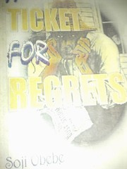 Cover of: A ticket for regrets by Soji Obebe