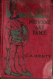 Cover of: For name and fame by G. A. Henty