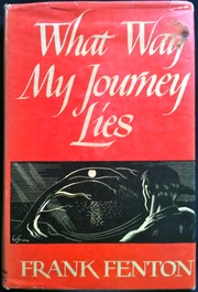 Cover of: What Way My Journey Lies by Frank E. Fenton