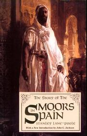 Cover of: Story of the Moors in Spain by Stanley Lane-Poole