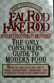 Cover of: Real food, fake food, and everything in between by Geri Harrington