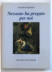 Cover of: Nessuno ha pregato per noi by Plinio Martini